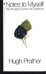 Notes to Myself by Hugh Prather